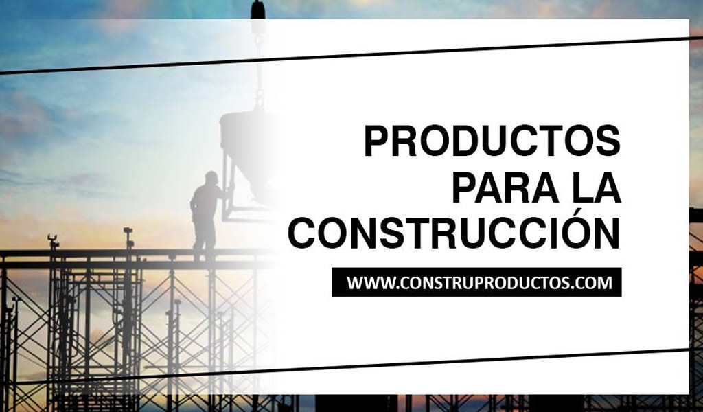 Conoce los mejores productos para la construcción