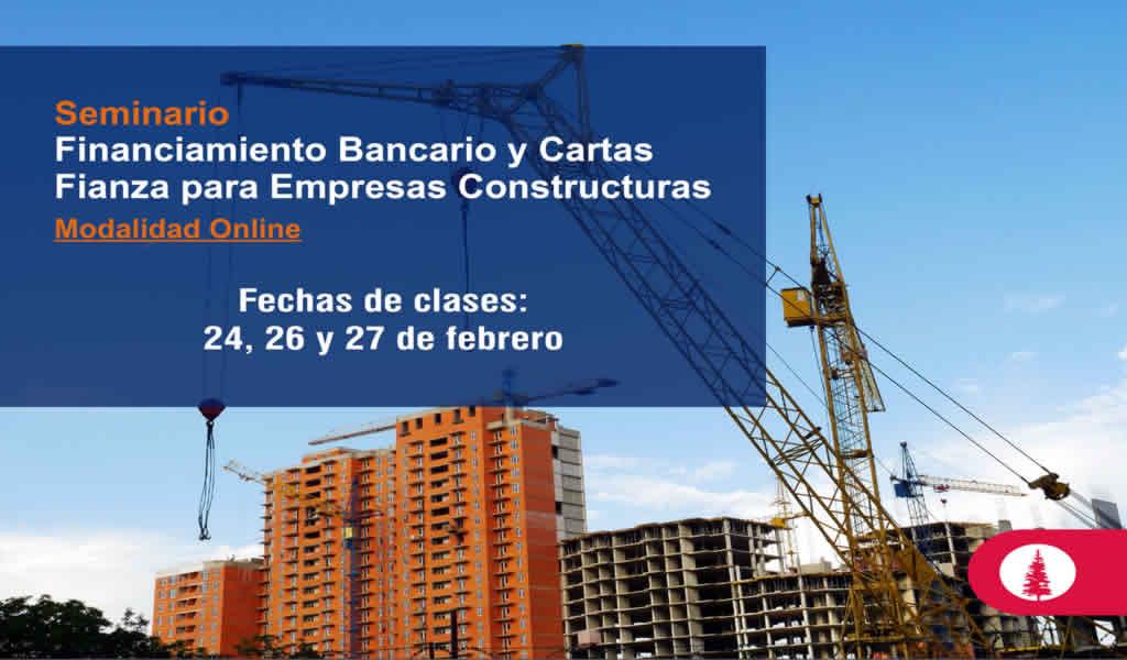 Seminario: Financiamiento Bancario y Cartas Fianza para Empresas Constructoras – Modalidad Online (a tiempo real)