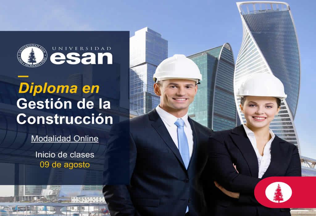 Diploma en Gestión de la Construcción-Descuento matrícula anticipada hasta el 24 de julio-Universidad ESAN